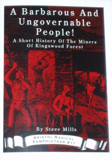 A Barbarous and Ungovernable People! - A Short History of the Miners of Kingswood Forest